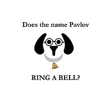 Does the name Pavlov ring a bell? Photographic Print
