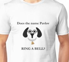 Does the name Pavlov ring a bell? Unisex T-Shirt