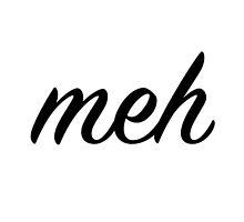 The Cursive Meh Mug (white mug) by bensparrow
