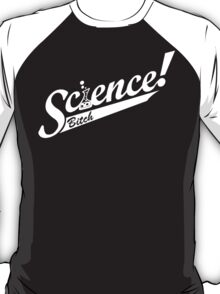 SCIENCE! Funny Geek Nerd T-Shirt