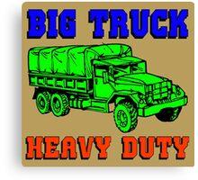 BIG TRUCK-HEAVY DUTY Canvas Print