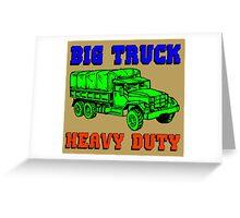 BIG TRUCK-HEAVY DUTY Greeting Card