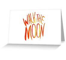 Walk The Moon Greeting Card