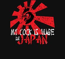 My cock is huge in Japan Unisex T-Shirt