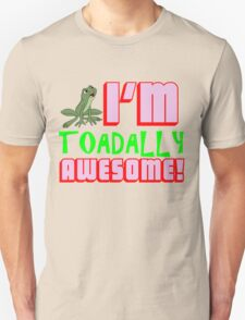 I'M TOADALLY AWESOME! Unisex T-Shirt