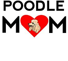 Poodle Mom by kwg2200