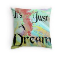 It's Just A Dream [Warped] Throw Pillow