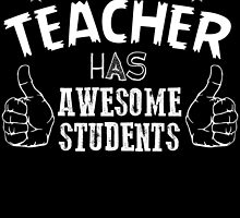 This teacher has awesome students by teeshoppy