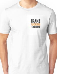 Franz F*cking Ferdinand - No Bar Unisex T-Shirt