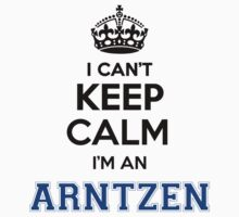 I cant keep calm Im an ARNTZEN by icant