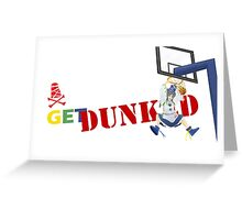 Get Dunked Greeting Card