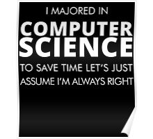i majored in COMPUTER SCIENCE Poster