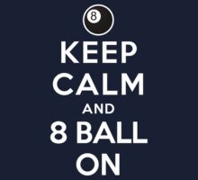 Keep Calm and 8 Ball On Kids Clothes
