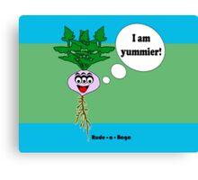 """Rude-a-Baga's """"I am Yummier!"""" Canvas Print"""
