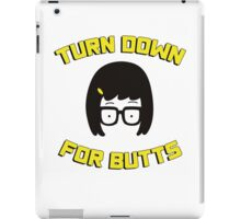 Tina Belcher - Turn down for butts iPad Case/Skin