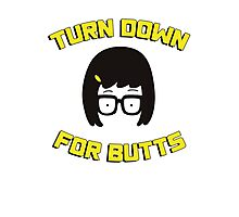 Tina Belcher - Turn down for butts Photographic Print