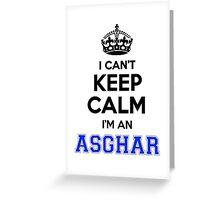 I cant keep calm Im an ASGHAR Greeting Card