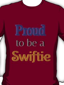Proud To Be A Swiftie T-Shirt