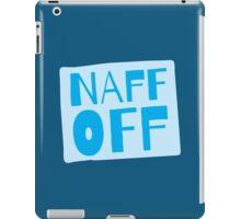Naff off! funny New Zealand design iPad Case/Skin
