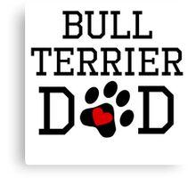 Bull Terrier Dad Canvas Print