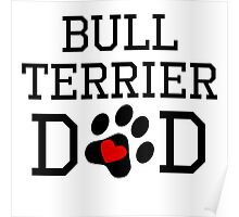 Bull Terrier Dad Poster