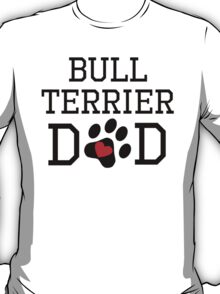 Bull Terrier Dad T-Shirt