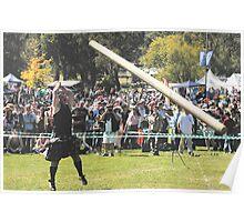 What a Tosser ! - The Caber - Brigadoon , 31st Highland Gathering, Bundanoon , NSW Australia Poster