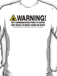 Coffee Warning T-Shirt