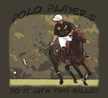 Polo players do it with tiny balls by timbrewolf