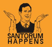 Santorum Happens by LibertyManiacs