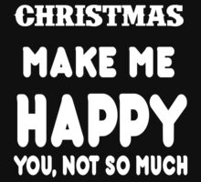 Christmas Make Me Happy You, Not So Much by rbkrishna