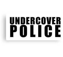 Funny Undercover Police Canvas Print