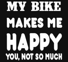 My Bike Makes Me Happy You, Not So Much by rbkrishna