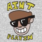 Aint Playin -- sunglasses dont lie by DiabolickalPLAN