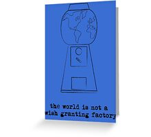 Not a Wish Granting Factory -blues Greeting Card
