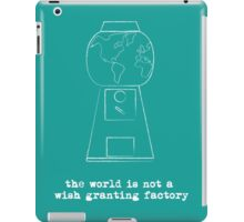 World is not a Wish Granting Factory - dark iPad Case/Skin