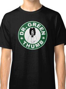 Dr. Green THumb Classic T-Shirt