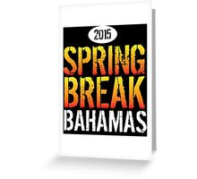 Cool 'Spring Break Bahamas 2015' T-Shirt and Gift Ideas Greeting Card