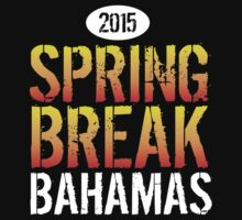 Cool 'Spring Break Bahamas 2015' T-Shirt and Gift Ideas by Albany Retro