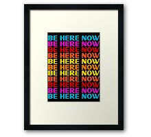 Be Here Now T-Shirt Framed Print