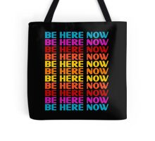 Be Here Now T-Shirt Tote Bag