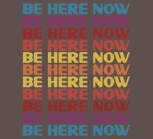Be Here Now T-Shirt Kids Clothes