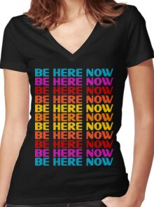 Be Here Now T-Shirt Women's Fitted V-Neck T-Shirt