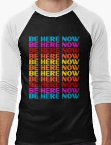 Be Here Now T-Shirt Men's Baseball ¾ T-Shirt