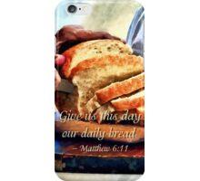 Matthew 6:11 iPhone Case/Skin