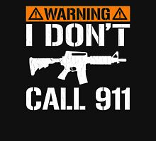 Warning: I Don't Call 911 (vintage distressed look) Unisex T-Shirt