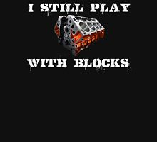 I Still Play With Blocks Unisex T-Shirt