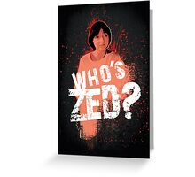 Who's ZED? - Pulp Fiction Greeting Card