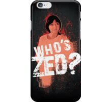 Who's ZED? - Pulp Fiction iPhone Case/Skin