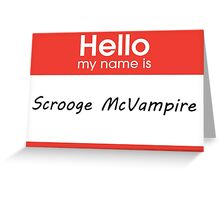 Hello My Name is Scrooge McVampire Greeting Card